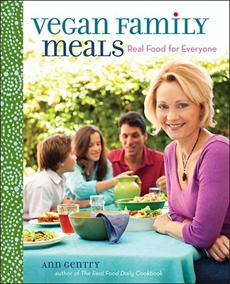 Vegan Family Meals by Ann Gentry