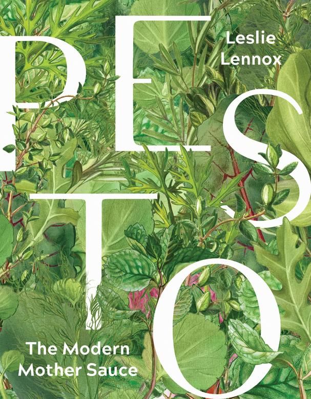 Pesto: The Modern Mother Sauce by Leslie Lennox