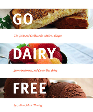 Go Dairy Free by Alisa Marie Fleming