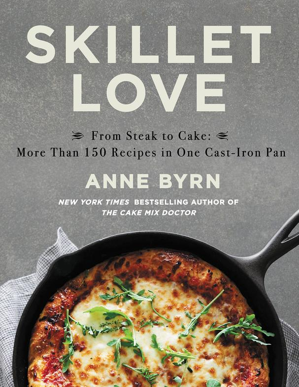 SKILLET LOVE cookbook by Anne Byrn