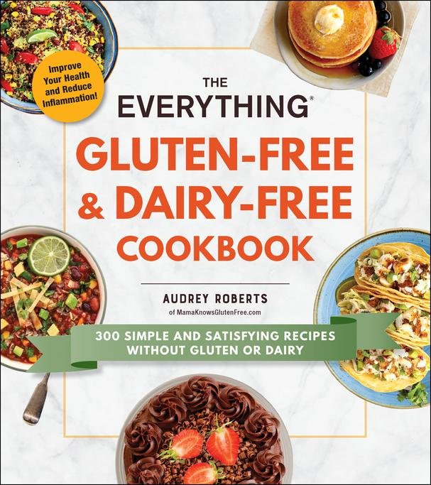 The Everything Gluten-Free and Dairy-Free Cookbook