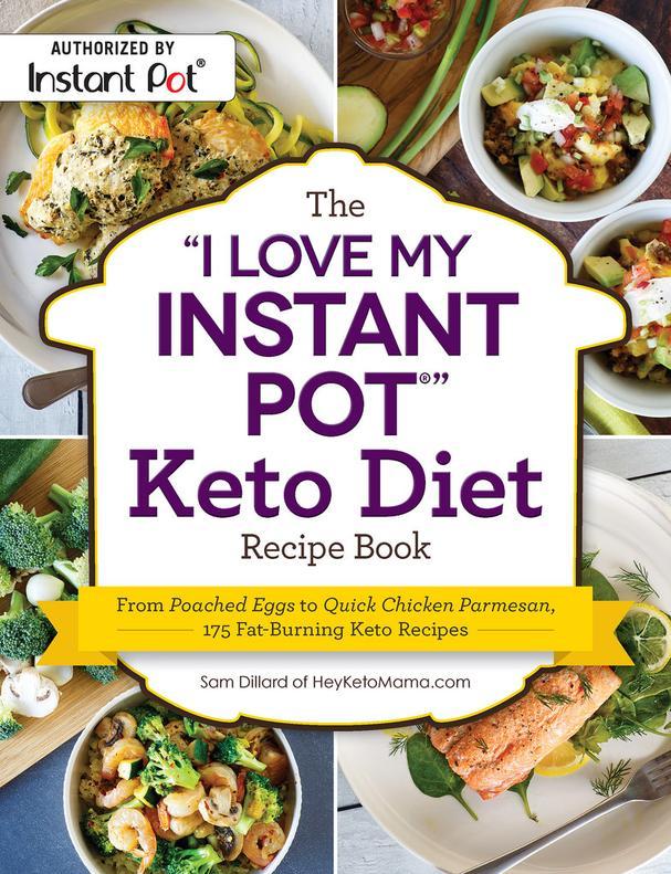 The I love My Instant Pot Keto Diet cookbook